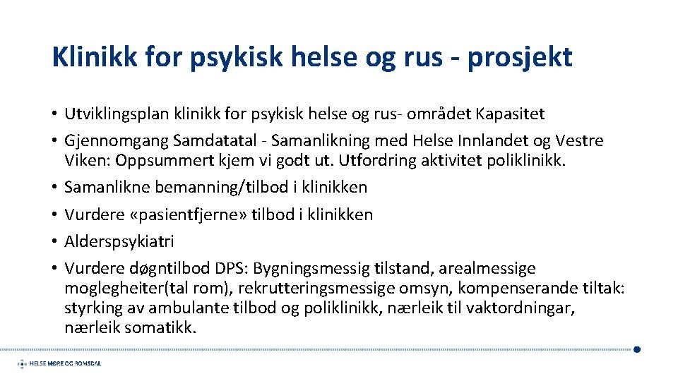 Klinikk for psykisk helse og rus - prosjekt • Utviklingsplan klinikk for psykisk helse