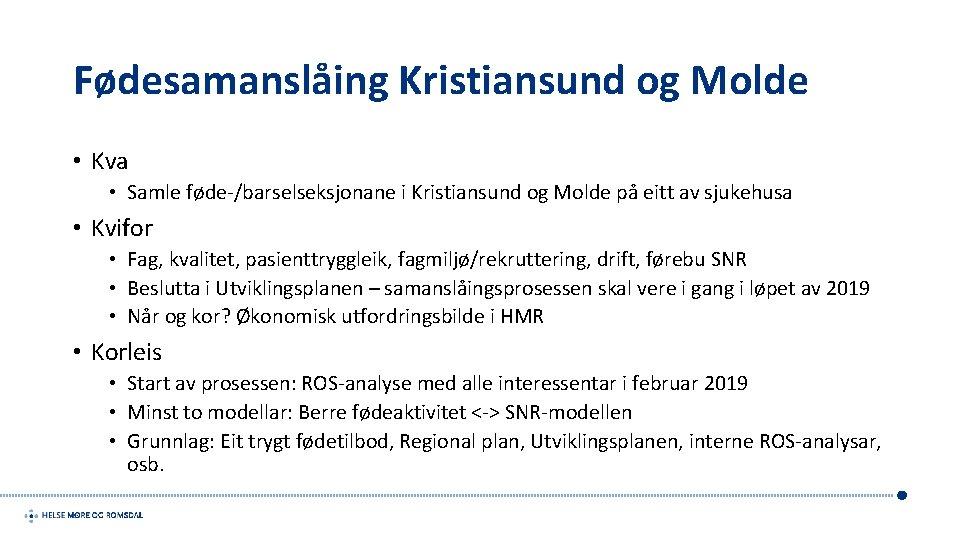 Fødesamanslåing Kristiansund og Molde • Kva • Samle føde-/barselseksjonane i Kristiansund og Molde på