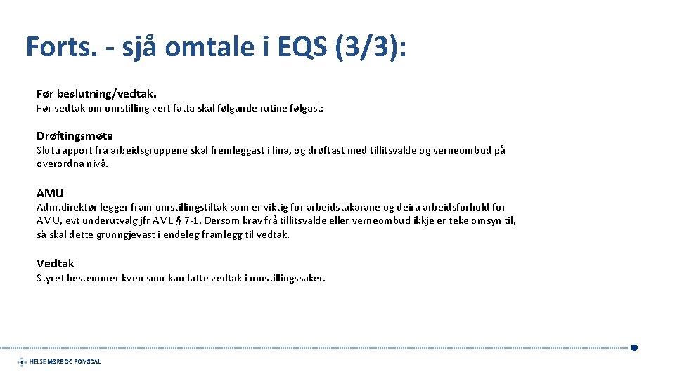 Forts. - sjå omtale i EQS (3/3): Før beslutning/vedtak. Før vedtak om omstilling vert