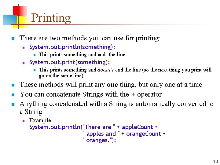 Printing n There are two methods you can use for printing: n System. out.