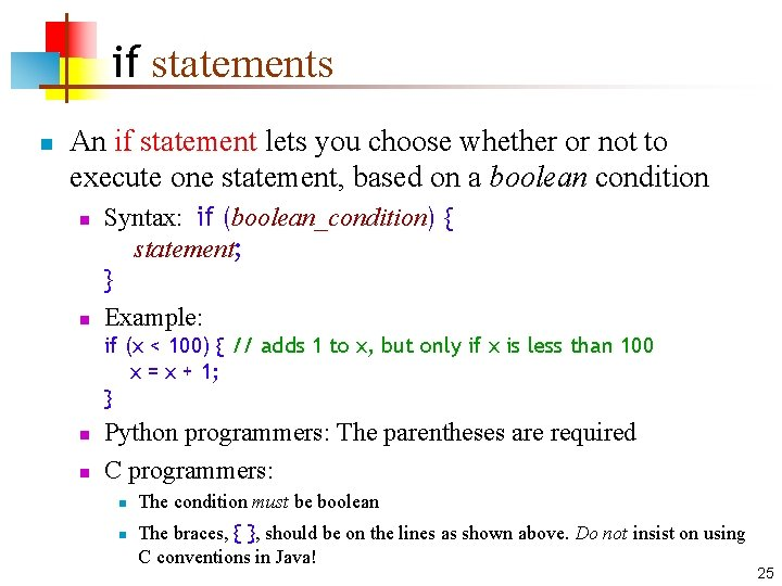 if statements n An if statement lets you choose whether or not to execute