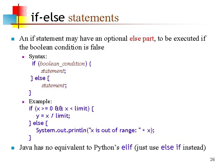if-else statements n An if statement may have an optional else part, to be