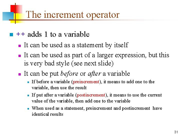 The increment operator n ++ adds 1 to a variable n n n It