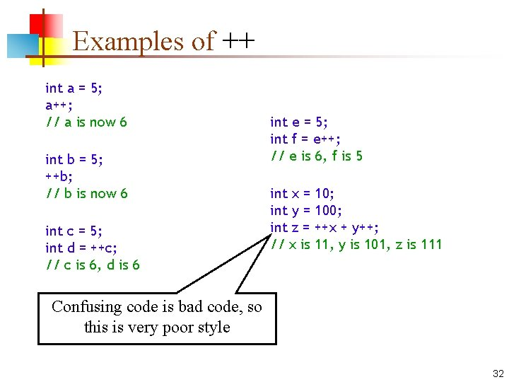 Examples of ++ int a = 5; a++; // a is now 6 int
