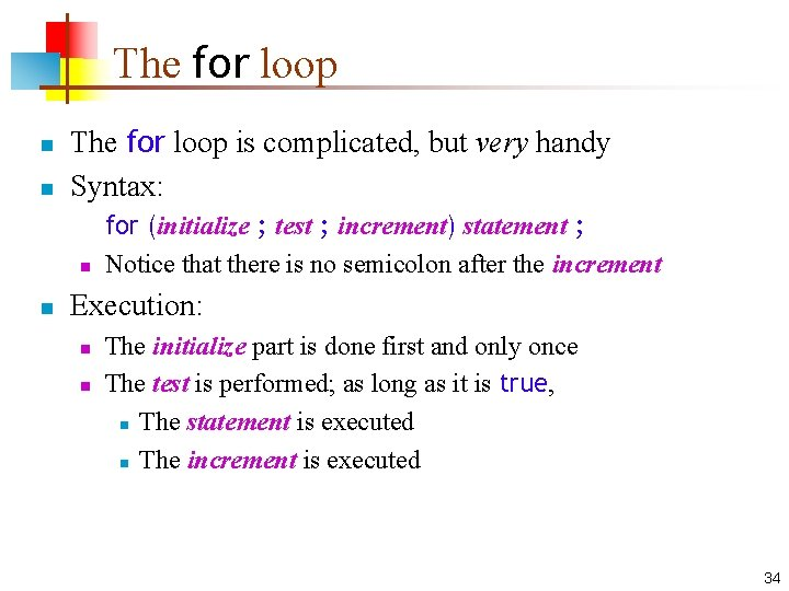 The for loop n n The for loop is complicated, but very handy Syntax: