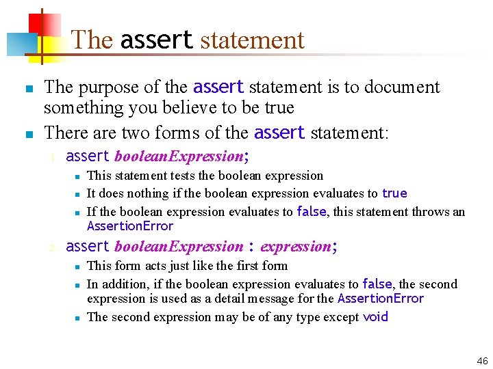 The assert statement n n The purpose of the assert statement is to document