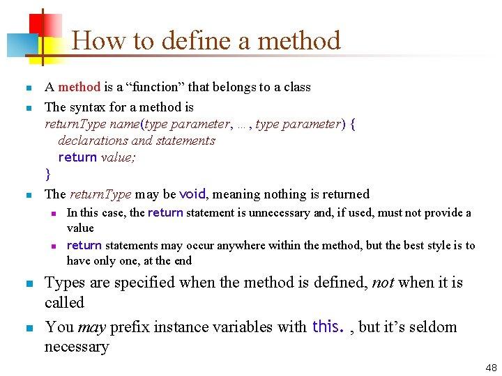 """How to define a method n n n A method is a """"function"""" that"""