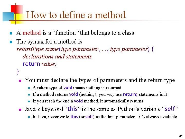 """How to define a method n n A method is a """"function"""" that belongs"""