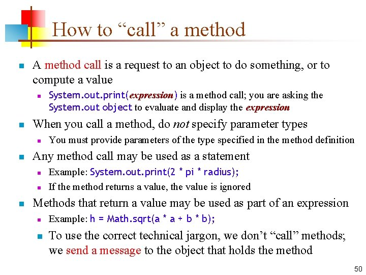 """How to """"call"""" a method n A method call is a request to an"""
