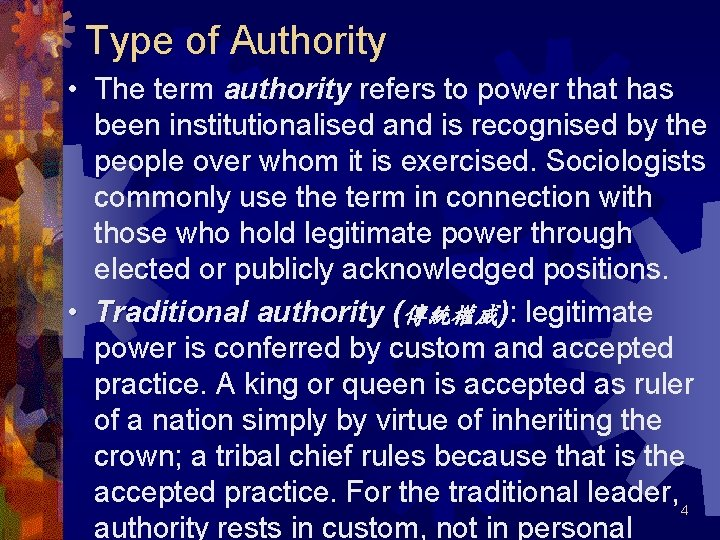Type of Authority • The term authority refers to power that has been institutionalised