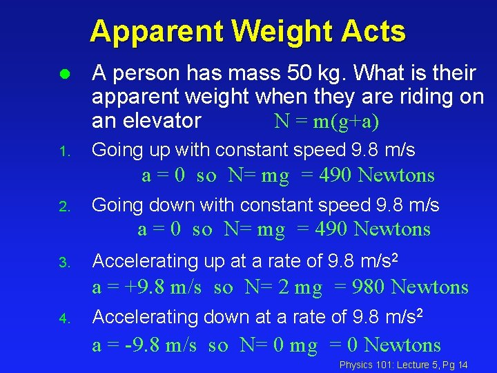Apparent Weight Acts l A person has mass 50 kg. What is their apparent