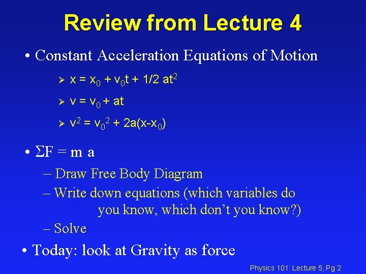 Review from Lecture 4 • Constant Acceleration Equations of Motion Ø x = x