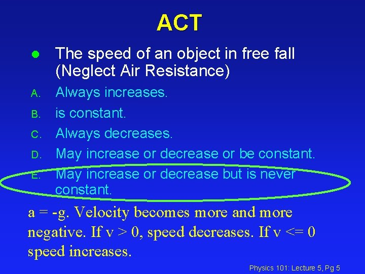 ACT l The speed of an object in free fall (Neglect Air Resistance) A.