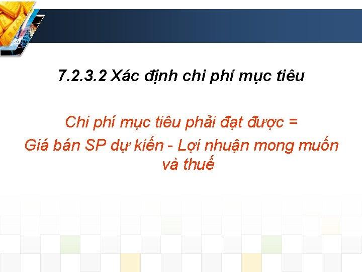 7. 2. 3. 2 Xác định chi phí mục tiêu Chi phí mục tiêu
