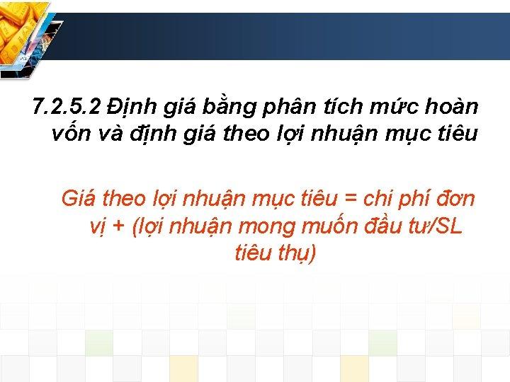 7. 2. 5. 2 Định giá bằng phân tích mức hoàn vốn và định