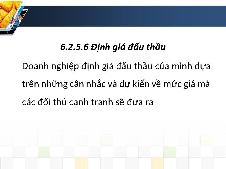 6. 2. 5. 6 Định giá đấu thầu Doanh nghiệp định giá đấu thầu