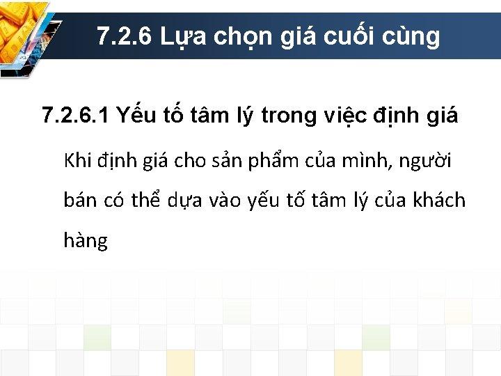7. 2. 6 Lựa chọn giá cuối cùng 7. 2. 6. 1 Yếu tố