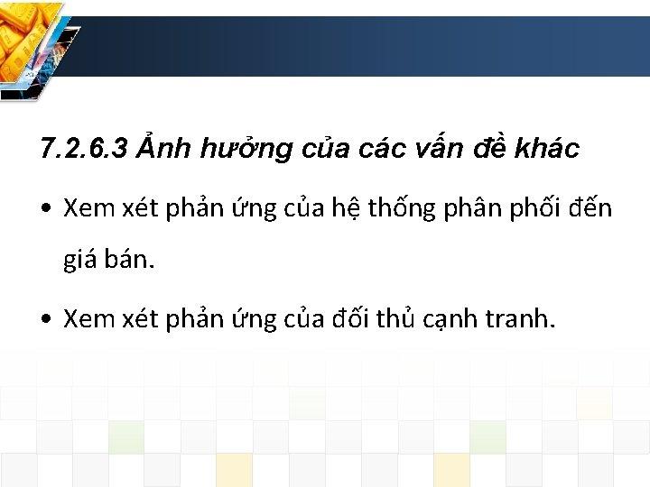 7. 2. 6. 3 Ảnh hưởng của các vấn đề khác • Xem xét