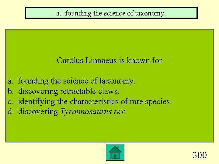 a. founding the science of taxonomy. Carolus Linnaeus is known for a. b. c.