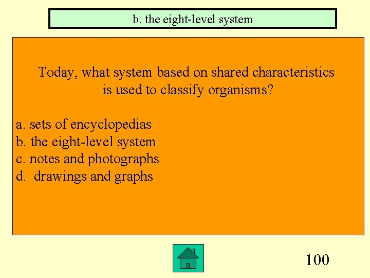 b. the eight-level system Today, what system based on shared characteristics is used to