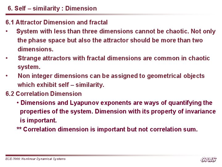 6. Self – similarity : Dimension 6. 1 Attractor Dimension and fractal • System