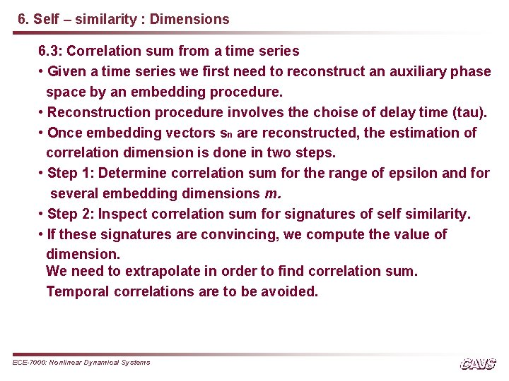 6. Self – similarity : Dimensions 6. 3: Correlation sum from a time series