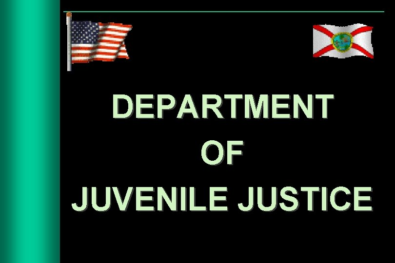 DEPARTMENT OF JUVENILE JUSTICE