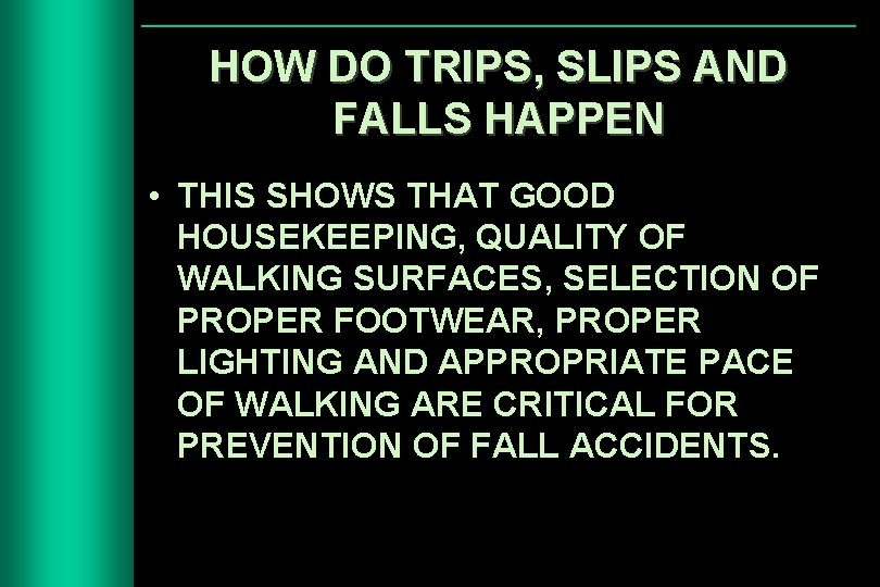 HOW DO TRIPS, SLIPS AND FALLS HAPPEN • THIS SHOWS THAT GOOD HOUSEKEEPING, QUALITY