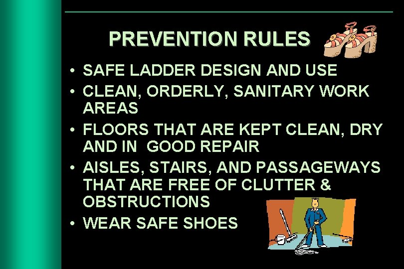 PREVENTION RULES • SAFE LADDER DESIGN AND USE • CLEAN, ORDERLY, SANITARY WORK AREAS