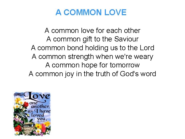 A COMMON LOVE A common love for each other A common gift to the