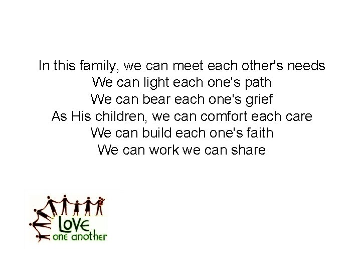 In this family, we can meet each other's needs We can light each one's