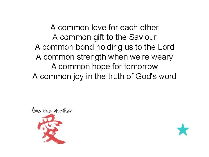 A common love for each other A common gift to the Saviour A common