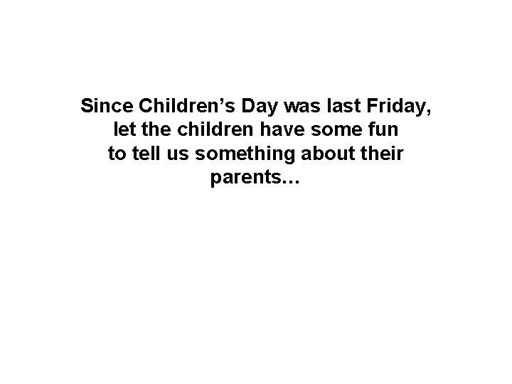 Since Children's Day was last Friday, let the children have some fun to tell