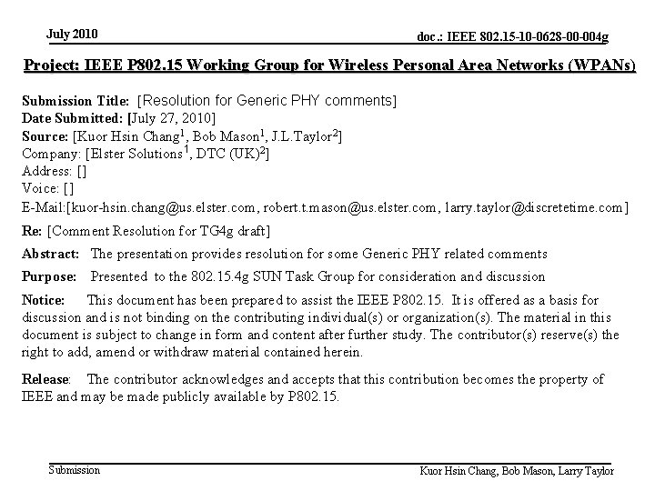 July 2010 doc. : IEEE 802. 15 -10 -0628 -00 -004 g Project: IEEE