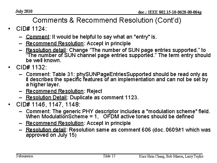 July 2010 doc. : IEEE 802. 15 -10 -0628 -00 -004 g Comments &