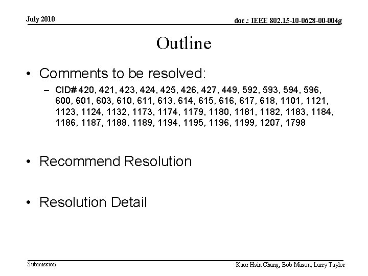 July 2010 doc. : IEEE 802. 15 -10 -0628 -00 -004 g Outline •