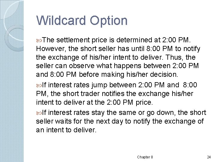 Wildcard Option The settlement price is determined at 2: 00 PM. However, the short