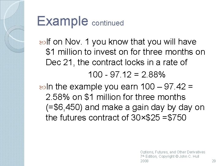 Example continued If on Nov. 1 you know that you will have $1 million