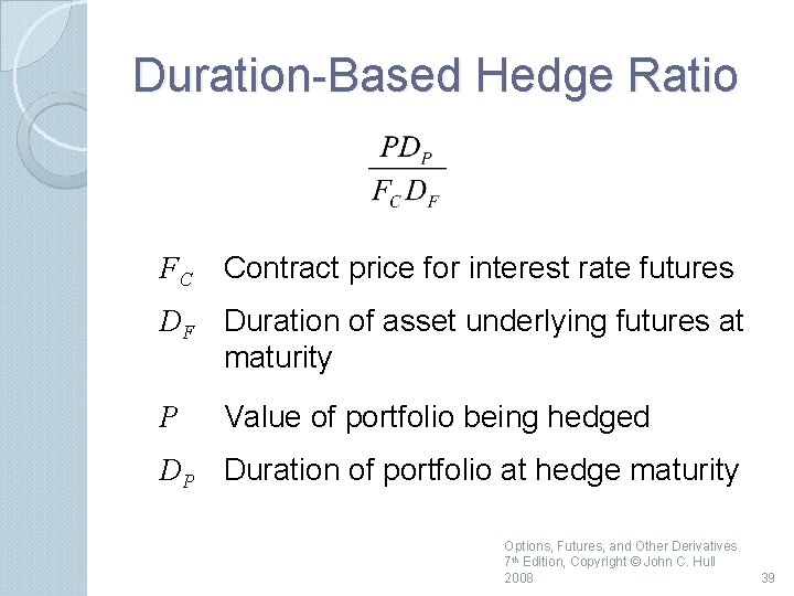 Duration Based Hedge Ratio FC Contract price for interest rate futures DF Duration of