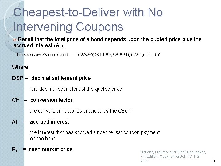 Cheapest to Deliver with No Intervening Coupons Recall that the total price of a
