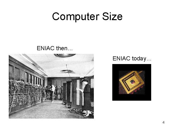 Computer Size ENIAC then… ENIAC today… 4
