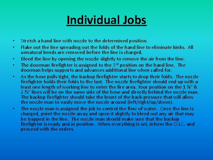 Individual Jobs • • • Stretch a hand line with nozzle to the determined