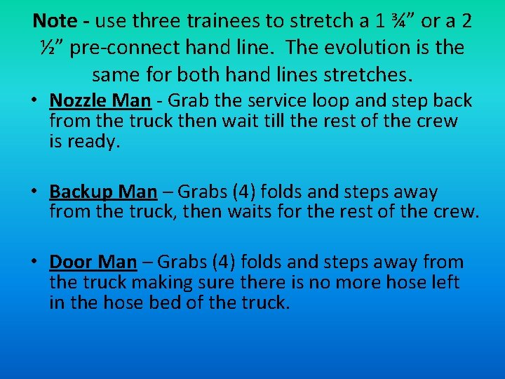 """Note - use three trainees to stretch a 1 ¾"""" or a 2 ½"""""""