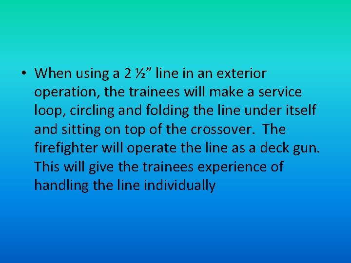 """• When using a 2 ½"""" line in an exterior operation, the trainees"""
