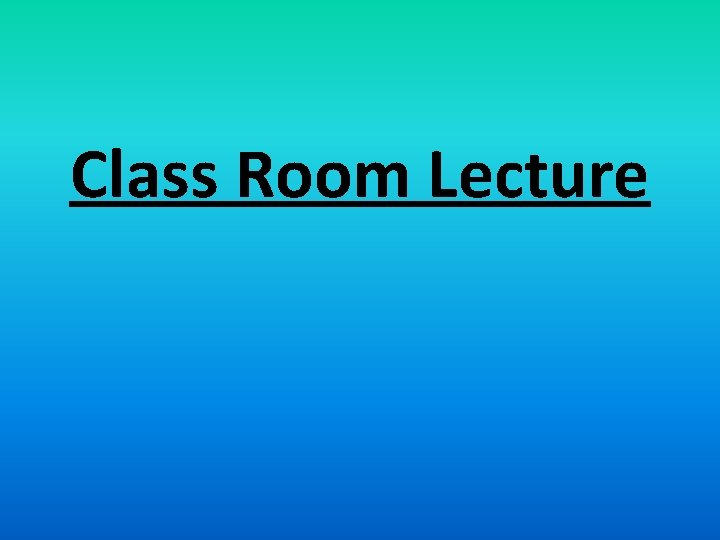 Class Room Lecture