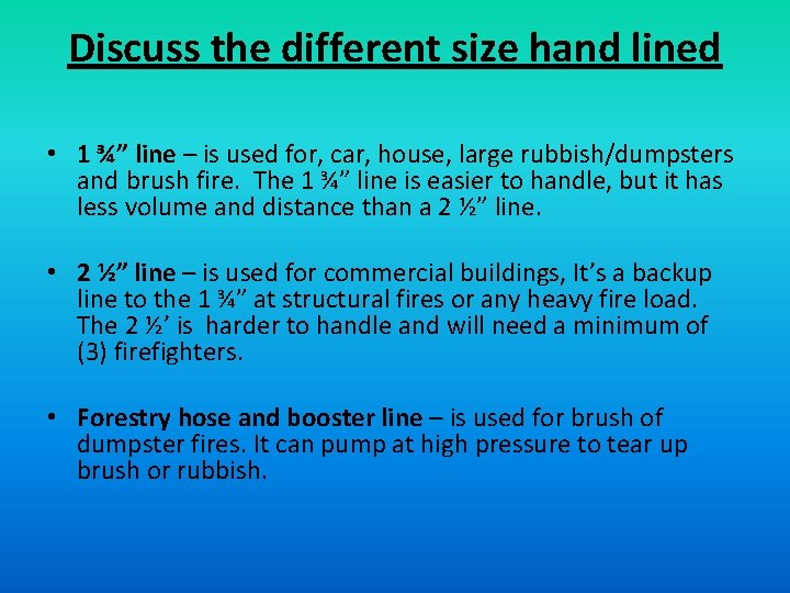 """Discuss the different size hand lined • 1 ¾"""" line – is used for,"""