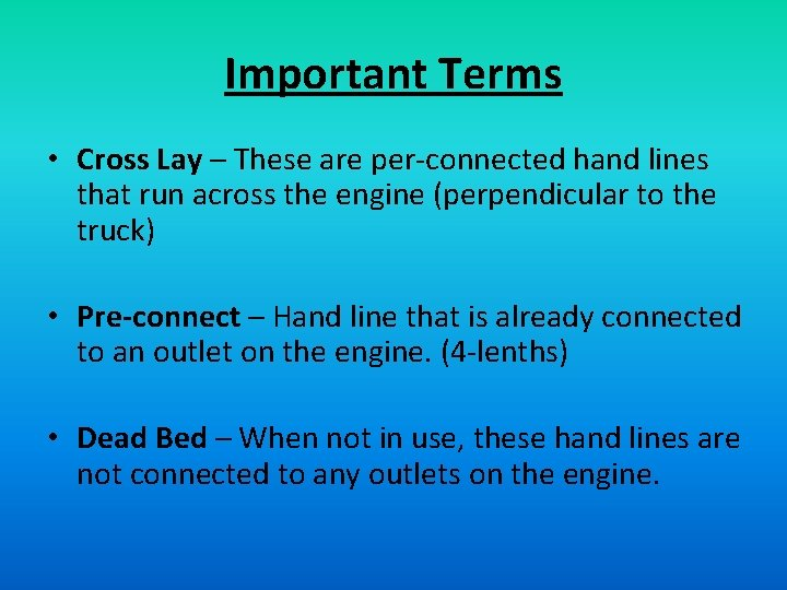 Important Terms • Cross Lay – These are per-connected hand lines that run across