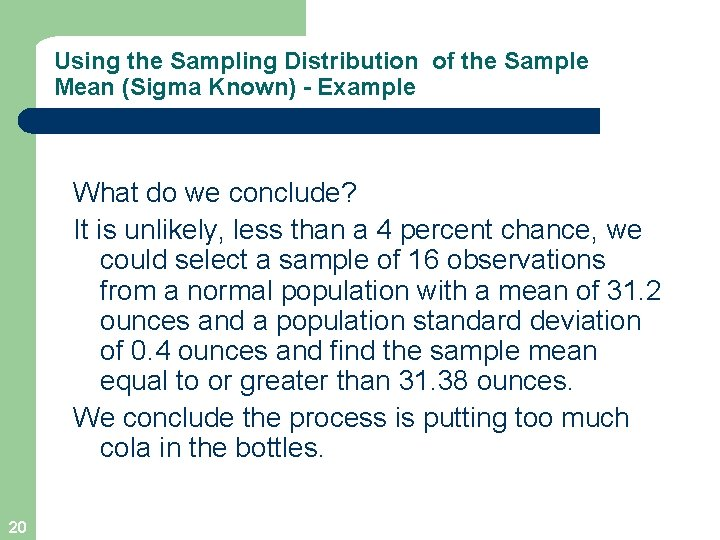 Using the Sampling Distribution of the Sample Mean (Sigma Known) - Example What do