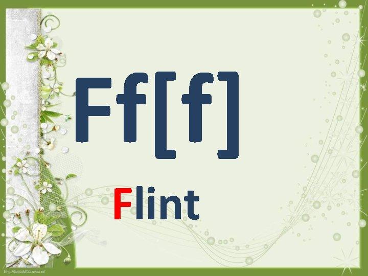 Ff[f] Flint