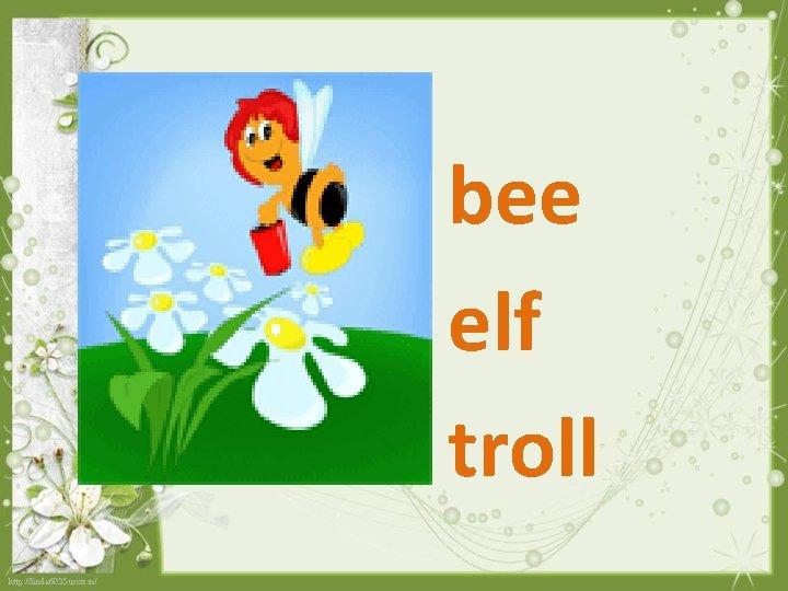 bee elf troll